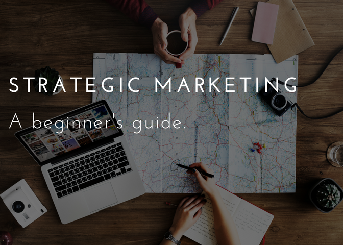 Beginners guide to to strategic marketing